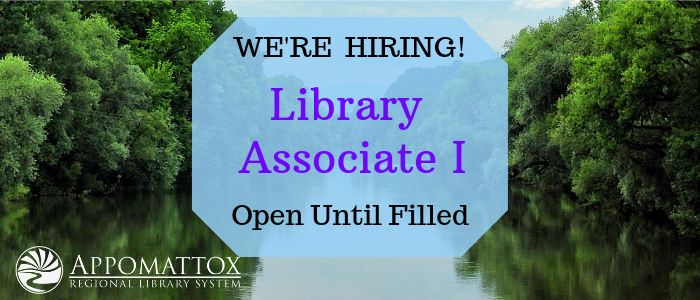 "A river background with trees on each side of the river. In the middle of the rectangular pictures is a light blue faded square. The words ""Were Hiring"" in black letters. In Blueish purple lettering in the middle is ""Library Associate I"". Underneath this in black lettering are the words ""Open until filled"" in black lettering. The library's logo is in white is beneath and centered left outside of the square and on top of the river picture."
