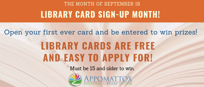 Sign up for a new library card the month of September to have a chance to win a prize