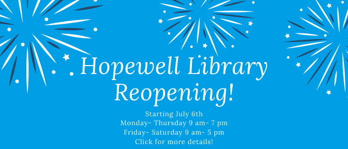 Blue background with fireworks as the background with the words Hopewell Library reopening staring July 6, 2020
