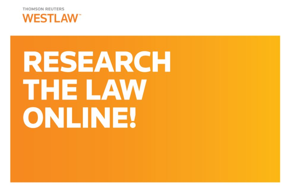 INTRODUCTION TO LEGAL RESEARCH ON THOMSON REUTERS WESTLAW on an orange square with white lettering and white border